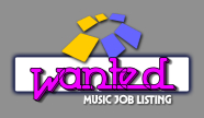 Music Job Listing: WANTED